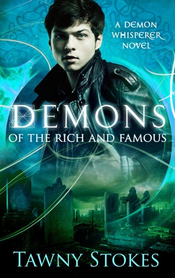 Demons of the Rich and Famous (Demon Whisperer) ebook by Tawny Stokes