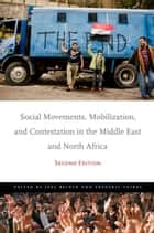 Social Movements, Mobilization, and Contestation in the Middle East and North Africa ebook by Joel Beinin,Frédéric Vairel