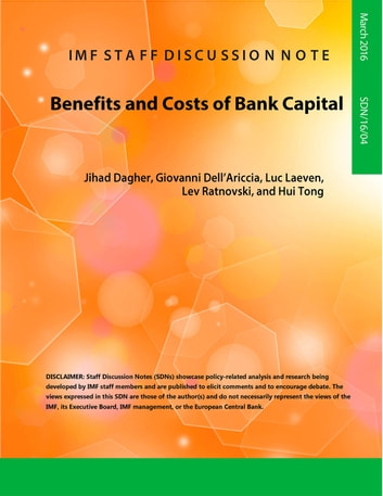 Benefits and Costs of Bank Capital ebook by Jihad Dagher,Luc Laeven,Lev Ratnovski,Hui Tong