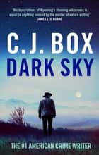 Dark Sky ebook by C.J. Box