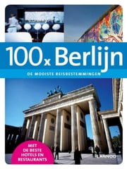 100 x Berlijn ebook by Erwin de Decker,Peter Jacobs
