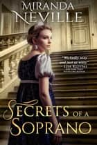 Secrets of a Soprano ebook by Miranda Neville