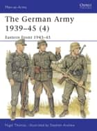 The German Army 1939?45 (4) ebook by Nigel Thomas,Stephen Andrew