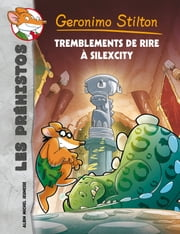 Tremblements de rire à Silexcity ebook by Geronimo Stilton