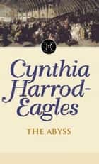 The Abyss - The Morland Dynasty, Book 18 eBook by Cynthia Harrod-Eagles