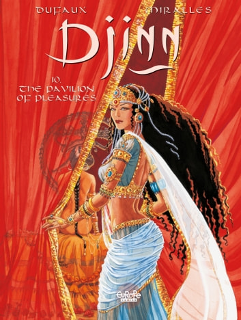 Djinn - Volume 10 - The Pavilion of Pleasures ebook by Jean Dufaux,Ana Miralles