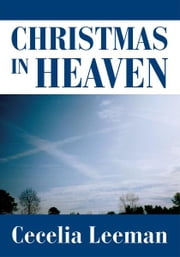 Christmas in Heaven ebook by Cecelia Leeman