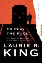 To Play the Fool ebook by Laurie R. King