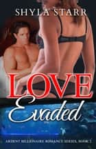 Love Evaded ebook by Shyla Starr