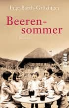 Beerensommer - Roman ebook by Inge Barth-Grözinger