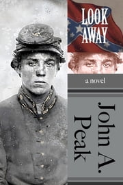 Look Away ebook by John A. Peak