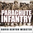 Parachute Infantry - An American Paratrooper's Memoir of D-Day and the Fall of the Third Reich audiobook by David Kenyon Webster, Alan Sklar