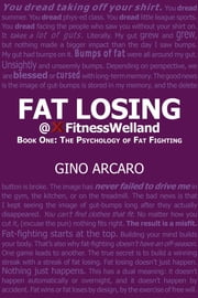 Fat Losing - The Psychology of Fat Fighting ebook by Gino Arcaro