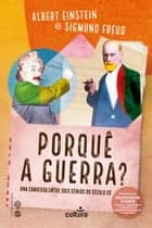 Porquê a Guerra? ebook by Albert Einstein, Sigmund Freud