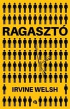 Ragasztó ebook by Irvine Welsh