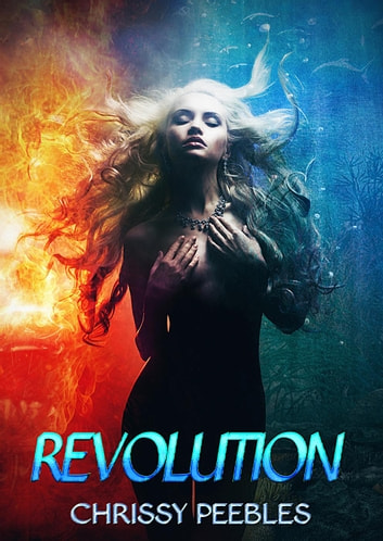 Revolution - New, Dark World, #4 ebook by Chrissy Peebles