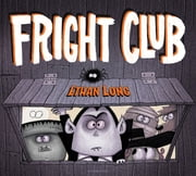 Fright Club ebook by Ethan Long