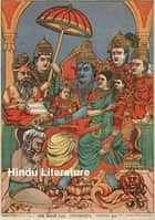 Hindu Literature, Comprising The Book of Good Counsels, Nala and Damayanti, the Ramayana and Sakoontala ebook by Edwin Arnold