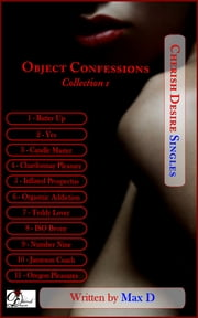 Object Confessions Collection 1 ebook by Max D