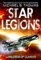 Warlords of Cunaxa (Star Legions: The Ten Thousand Book 3) ebook by Michael G. Thomas