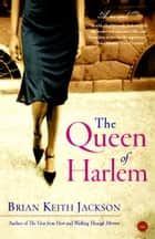 The Queen of Harlem - A Novel ebook by Brian Keith Jackson
