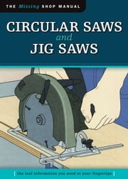 Circular Saws and Jig Saws (Missing Shop Manual): The Tool Information You Need at Your Fingertips ebook by Skills Institute Press Skills Institute Press