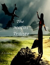 The Mistfits Trilogy ebook by F. A. Ludwig