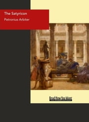 The Satyricon ebook by Arbiter,Petronius