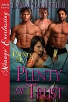 Plenty of Trust ebook by Lara Valentine