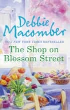 The Shop on Blossom Street (Mills & Boon M&B) (A Blossom Street Novel, Book 1) ebook by Debbie Macomber