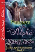 Prisoner of the Alpha ebook by Marcy Jacks