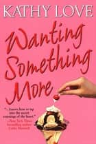 Wanting Something More ebook by