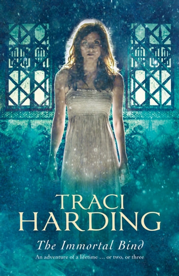 The Immortal Bind ebook by Traci Harding