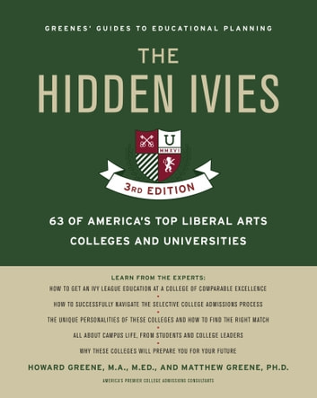 Hidden Ivies, 3rd Edition, The, EPUB - 63 of America's Top Liberal Arts Colleges and Universities ebook by Howard Greene,Matthew W. Greene