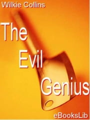 The Evil Genius ebook by Wilkie Collins