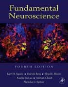 Fundamental Neuroscience ebook by Larry Squire, Darwin Berg, Floyd E. Bloom,...