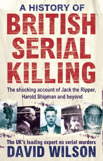 A history of british serial killing ebook by david wilson a history of british serial killing the shocking account of jack the ripper harold fandeluxe Gallery