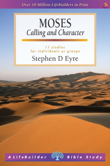 Moses - Calling and Chararcter ebook by Stephen Eyre