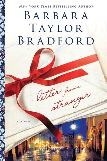 Letter from a Stranger - A Novel ebook by Barbara Taylor Bradford