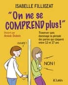 On ne se comprend plus ebook by Isabelle Filliozat