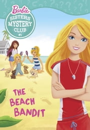 Sisters Mystery Club #1: The Beach Bandit (Barbie) ebook by Tennant Redbank