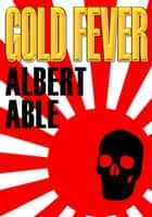 Gold Fever ebook by Albert Able