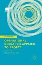 Operational Research Applied to Sports ebook by Mike Wright