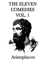 The Eleven Comedies - Vol II ebook by Aristophanes