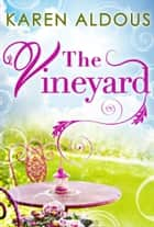 The Vineyard ebook by Karen Aldous