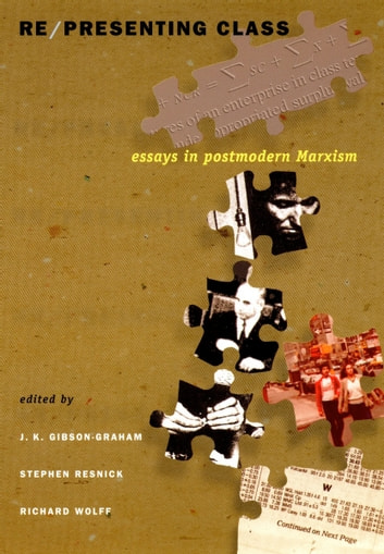 Re/presenting Class - Essays in Postmodern Marxism ebook by