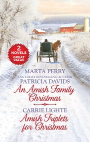 An Amish Family Christmas and Amish Triplets for Christmas ebook by Marta Perry, Patricia Davids, Carrie Lighte