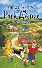 Walker Hound of Park Avenue ebook by Deanna K. Klingel, Lintang