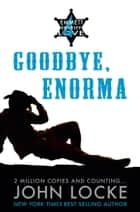 Goodbye, Enorma ebook by John Locke