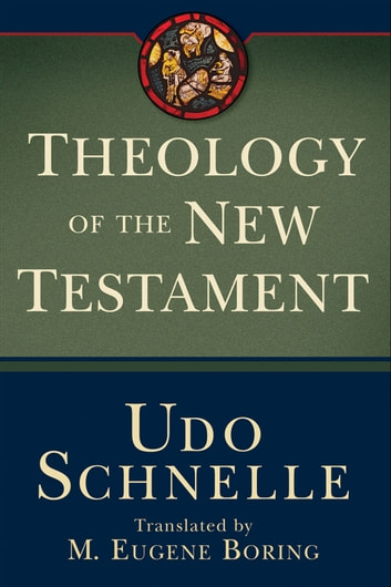 Theology of the New Testament ebook by Udo Schnelle